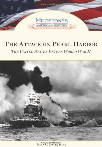 The Attack on Pearl Harbor: The United States Enters World War II (Milestones in American History) (English Edition)