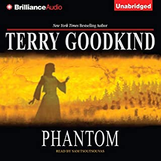 Phantom     Chainfire Trilogy, Part 2, Sword of Truth, Book 10              By:                                                                                                                                 Terry Goodkind                               Narrated by:                                                                                                                                 Sam Tsoutsouvas                      Length: 22 hrs and 51 mins     46 ratings     Overall 4.8