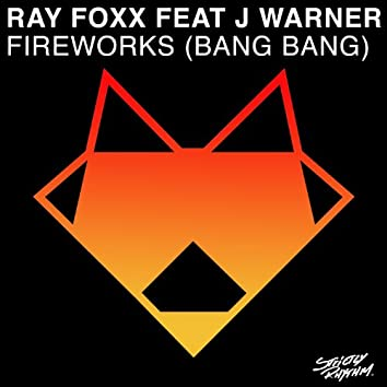 Fireworks (Bang Bang) - Single