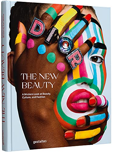 The New Beauty: A Modern Look At Beauty, Culture, and Fashion: A Fresh Look At Beauty, Culture, and Fashion