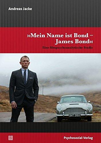 'Mein Name ist Bond - James Bond': Eine filmpsychoanalytische Studie (Imago) by Andreas Jacke (2015-10-01)