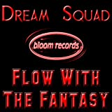 Flow With the Fantasy
