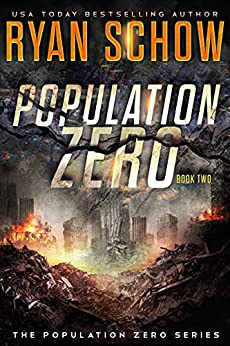 Population Zero: Book 2: A Post-Apocalyptic Cyber Thriller (The Population Zero Trilogy) by [Ryan  Schow]