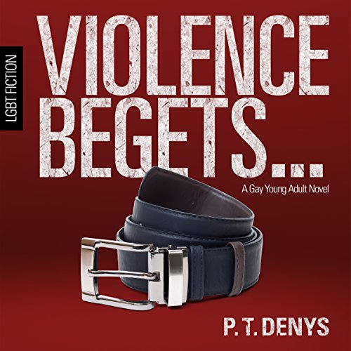 Violence Begets... Audiobook By PT Denys cover art