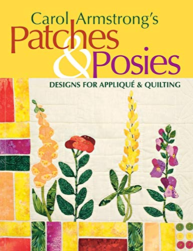 Carol Armstrong's Patches & Posies: Designs for Applique & Quilting ~ TOP Books