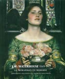 J.W. Waterhouse (1849-1917) Le Preraphaelite Moderne