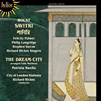 Holst: Savitri / The Dream-City (song cycle), Opp. 25,48 by Felicity Palmer (2000-07-11)