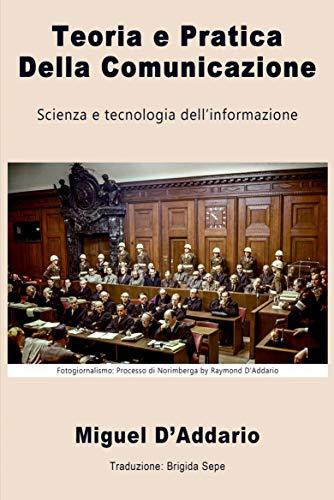 Teoria e Pratica Della Comunicazione: Scienza e tecnologia dell'informazione (Italian Edition)
