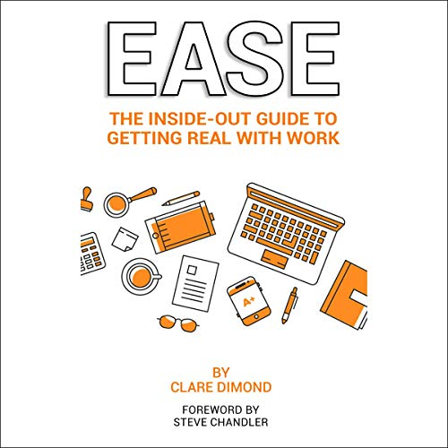 Ease: The Inside-Out Guide to Getting Real with Work Titelbild
