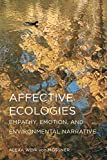 Affective Ecologies: Empathy, Emotion, and Environmental Narrative (Cognitive Approaches to Culture)