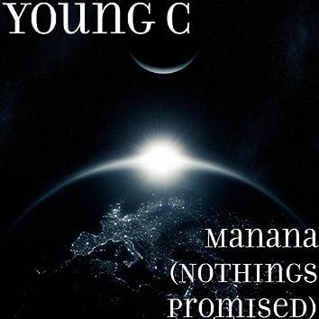 Manana (Nothings Promised)