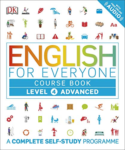 English for Everyone Course Book Level 4 Advanced: A Complete Self-Study Programme (English Edition)