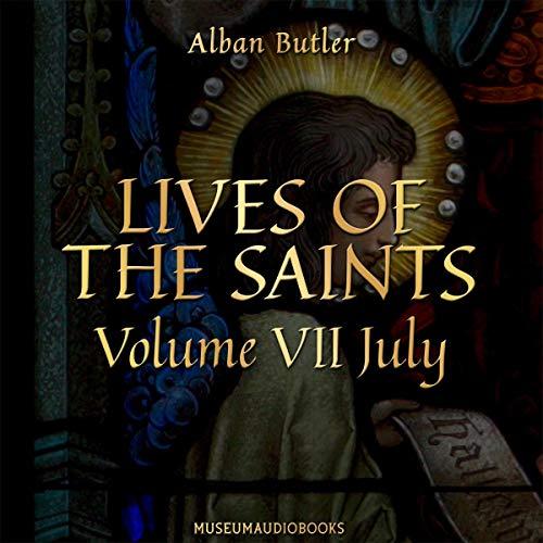 Lives of the Saints, Volume VII: July Titelbild