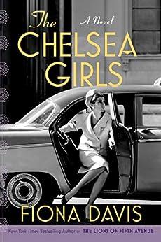 The Chelsea Girls: A Novel by [Fiona Davis]