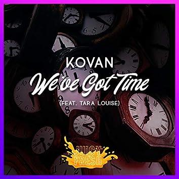 We've Got Time