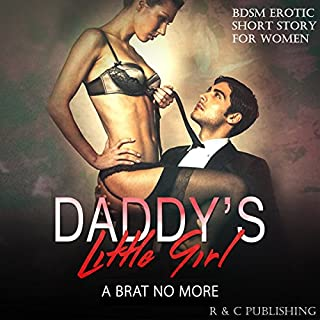 Daddy's Little Girl: A Brat No More - BDSM Erotic Short Story for Women cover art