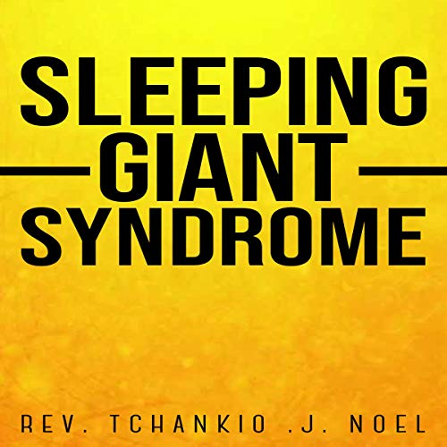 Sleeping Giant Syndrome                   By:                                                                                                                                 Rev Tchankio J Noel                               Narrated by:                                                                                                                                 Charles Hield                      Length: 4 hrs and 57 mins     Not rated yet     Overall 0.0