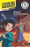L'énigme de vacances - Mystère au cirque Alzared - Un roman-jeu pour réviser les...