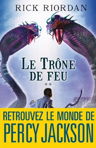 Le Trône de feu : Kane chronicles 2 (Wiz) (French Edition)