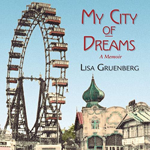 My City of Dreams Audiobook By Lisa Gruenberg cover art