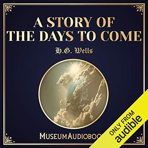 A Story of the Days to Come audiobook cover art