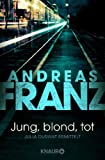 Jung, blond, tot: Julia Durants 1. Fall (Julia Durant ermittelt, Band 1)