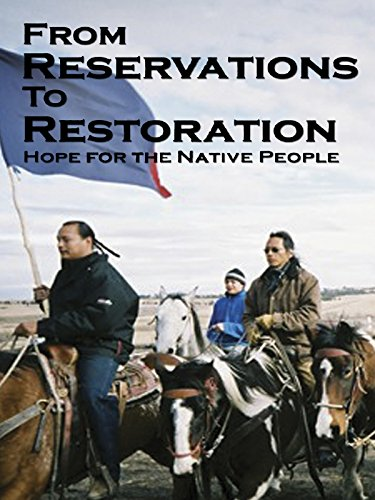From Reservations to Restoration: Hope for the Native People [OV]