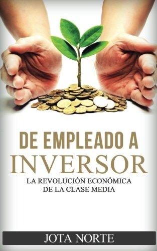 De Empleado a Inversor: La Revolución Económica de la Clas