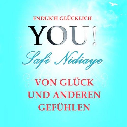Von Glück und anderen Gefühlen (YOU! Endlich glücklich) audiobook cover art