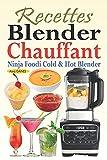 Recettes Blender Chauffant - Ninja Foodi Cold & Hot Blender: Des...