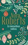 Un merveilleux cadeau : La promesse de Noël - L'éclat d'une passion par Roberts