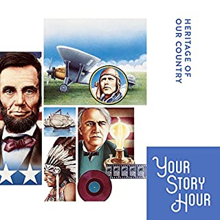 Heritage Of Our Country (Dramatized)     Your Story Hour Album 6              By:                                                                                                                                 Your Story Hour                               Narrated by:                                                                                                                                 Your Story Hour                      Length: 10 hrs and 22 mins     73 ratings     Overall 4.4