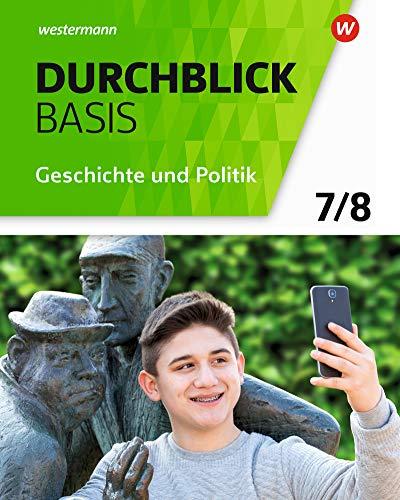 Durchblick Basis Geschichte und Politik - Ausgabe 2018 für Niedersachsen: Schülerband 7 / 8: Geschichte und Politik