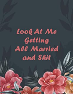 Look At Me Getting All Married and Shit: Wedding Planner Book Organizer and Budget Worksheet For Brides To Be, budgets,che...