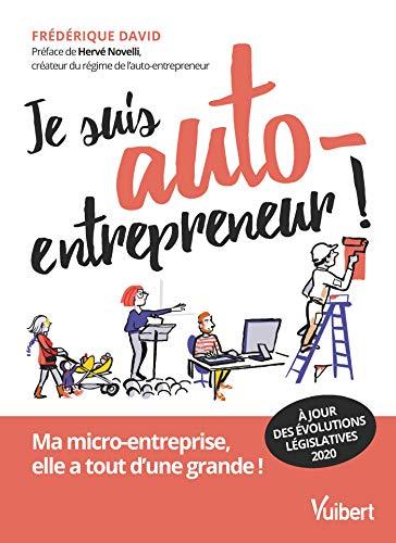 Je suis auto-entrepreneur !: Ma micro-entreprise, elle a tout d'une grande (Entreprendre)