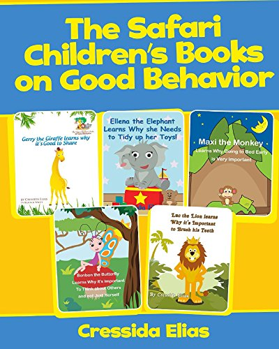 The Safari Childrens' Books on Good Behavior - 5 books in 1: Luc the Lion, Max the Monkey, Bonbon the Butterfly, Gerry the Giraffe and Ellena the Elephant (English Edition)