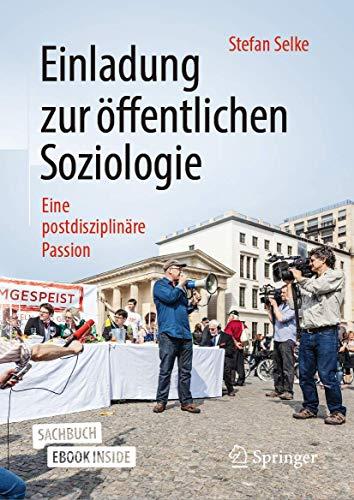 Einladung zur öffentlichen Soziologie: Eine postdisziplinäre Passion
