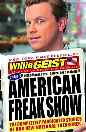 American Freak Show by Willie Geist (2011-08-25)