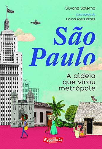 São Paulo: A aldeia que virou metrópole