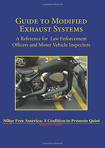 Guide to Modified Exhaust Systems: A Reference for Law Enforcement Officers and Motor Vehicle Inspectors