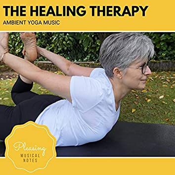 The Healing Therapy - Ambient Yoga Music