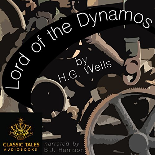 Couverture de Lord of the Dynamos [Classic Tales Edition]