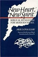 New Heart, New Spirit: Biblical Humanism for Modern Israel
