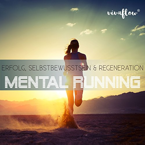 Mental Running - Erfolg, Selbstbewusstsein & Regeneration Titelbild