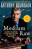 Medium Raw: A Bloody Valentine to the World of Food and the People Who Cook (P.S.)