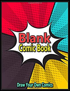 Blank Comic Book - Draw Your Own Comics: Anime drawing books for beginners with Variety of Templates - Sketch Awesome Cartoons on Notebook and ... blank pages drawing notepad for artist