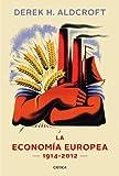 La economía europea: 1914-2012 (Crítica/Historia del Mundo Moderno)