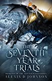 The Seventh Year Trials: A Dragon Rider Competition (The Tainted Scales Series Book 1)