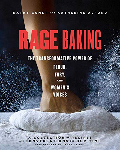 Rage Baking: The Transformative Power of Flour, Fury, and Women's Voices (English Edition)