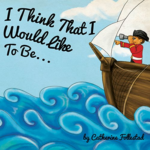 I Think That I Would Like to Be... audiobook cover art